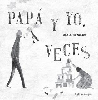 Papá Y Yo , A Veces - María Wernicke