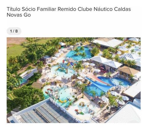 Imagem 1 de 5 de Vendotítulo Sócio Remido Náutico Praia Clube-caldas Novas-go