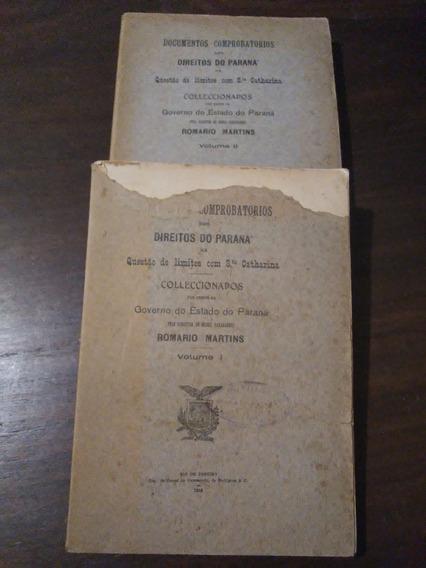 Documentos Comprobatórios Dos Direitos Do Paraná (obra Rara)