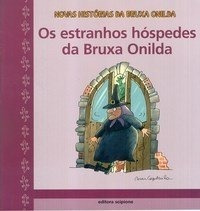 Os Estranhos Hópedes Da Bruxa Onilda
