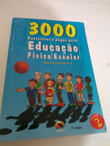 3000 Exercícios E Jogos Para Educação Física Escolar