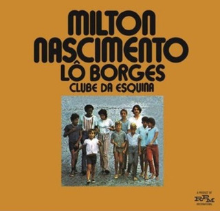 Clube Da Esquina / Milton Nascimento & Lo Borges