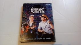 Fernando E Sorocaba Acústico Na Ópera De Arame Dvd Duplo
