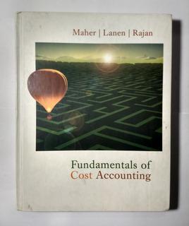 Fundamentals Of Cost Accounting , Mahe, Lanen And Rajan