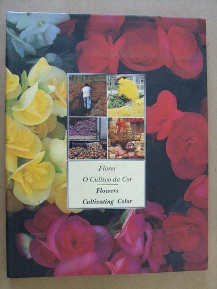 Flores O Cultivo Da Cor Ediçao Bilingue Livro Em Bom Estado
