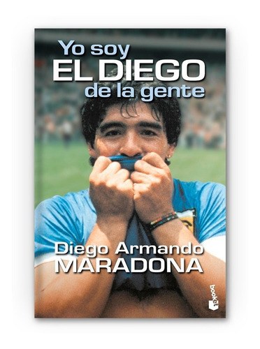 Yo Soy El Diego De La Gente - Diego Armando Maradona