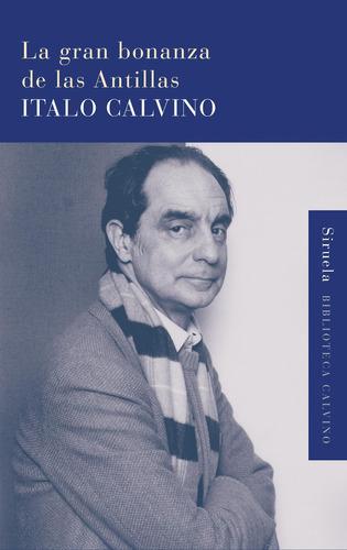 Imagen 1 de 3 de La Gran Bonanza De Las Antillas - Td, Italo Calvino, Siruela
