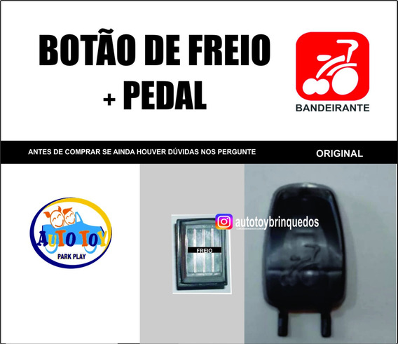 Botão Freio Bandeirante + Pedal
