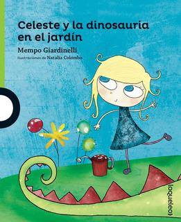 Celeste Y La Dinosauria En El Jardín - Mempo Giardinelli