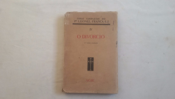 Livro O Divorcio -padre Leonel Franca 1946