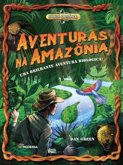 Aventuras Na Amazônia,uma Brilhante Aventura Biológica!