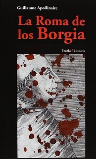 La Roma De Los Borgia, Guillaume Apollinaire, Icaria