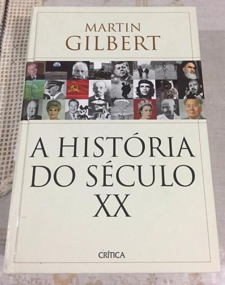 Livro A História Do Seculo Xx- Martin Gilbert