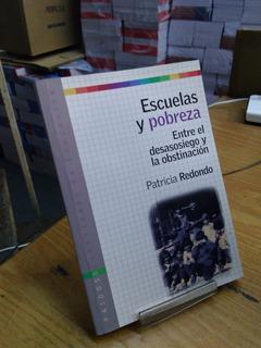 Escuelas Y Pobreza - Redondo Patricia - Paidós