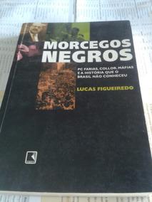 Morcegos Negros-pc Farias/collor/máfias
