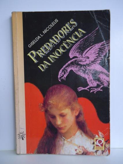 Livro Predadores Da Inocência Giselda L. Nicolelis