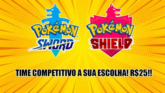 Time Competitivo Pokémon Sword E Shield A Sua Escolha!