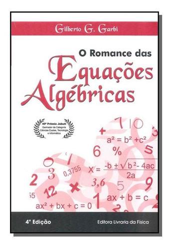 Romance Das Equacoes Algebricas, O - 2 Ed