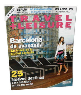 Revista Travel + Leisure México Barcelona Berlín 2008