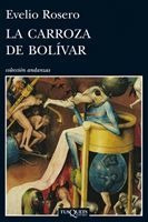 La Carroza De Bolívar De Evelio Rosero - Tusquets