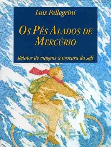Os Pés Alados De Mercúrio - Luis Pellegrini
