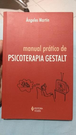 Manual Prático De Psicoterapia Gestalt - Ángeles Martín