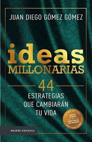 Ideas Millonarias - Juan Diego Gómez Gómez