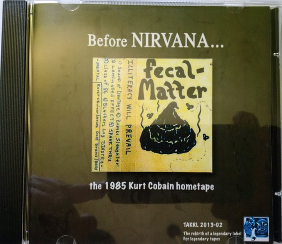 Cd Fecal Matter Before Nirvana... The 1985 Kurt Cobain Tape