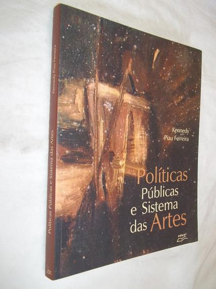Livro - Políticas Públicas E Sistema Das Artes - Kennedy