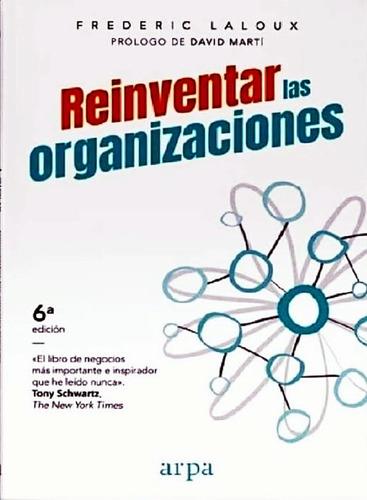 Reinventar Las Organizaciones - Frederic Laloux - Libro