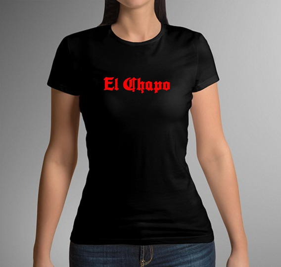 Playera El Chapo Cartel Sinaloa Mujer 1 Pza Con Envio