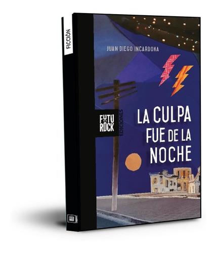 Imagen 1 de 1 de La Culpa Fue De La Noche - Incardona - Envío Gratis Caba (*)