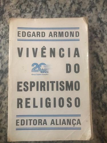 Livro Vivência Do Espiritismo Religioso - Frete 15 $
