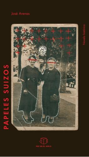 Imagen 1 de 1 de Papeles Suizos - José Arenas
