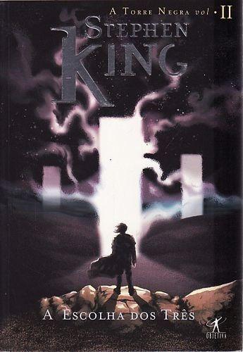 Livro Escolha Dos Três, A (a Torre N King, Stephen