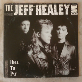 Lp The Jeff Healey Band 1990 Hell To Pay, Vinil Seminovo