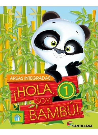 ¡hola, Soy Bambú! 1 - Santillana
