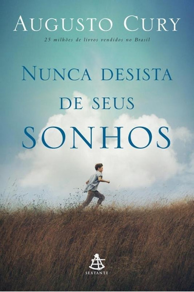 Nunca Desista De Seus Sonhos - Augusto Cury - Livro Novo