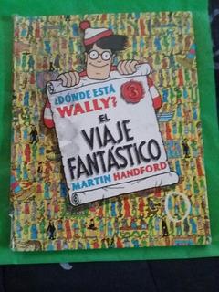 ¿ Donde Esta Wally? El Viaje Fantástico - Martin Handford
