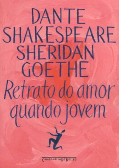 Retrato Do Amor Quando Jovem - Dante, Shakespeare, Sherida