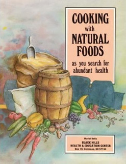 Cooking With Natural Foods As You Search For Abundant Hea...