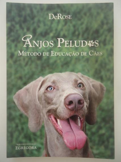 Anjos Peludos - Método De Educação De Cães - Derose