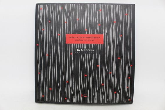 Livro Música Eletroacústica Historia E Estéticas