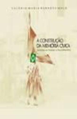A Construção Da Memória Cívica Salânia Maria Barbosa Melo