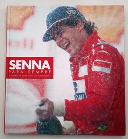 Senna Para Sempre: A História Do Maior Ídolo Do Automobilism