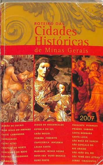 Roteiro Das Cidades Históricas De Minas Gerais - 2007 - Dlo