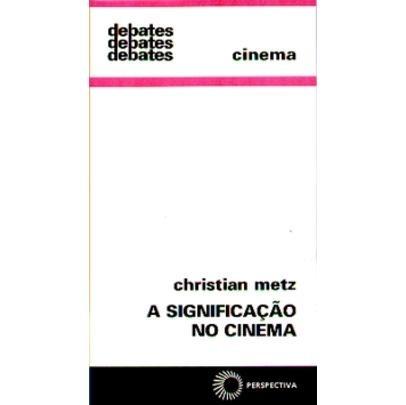 A Significação No Cinema - Col. Debates 54
