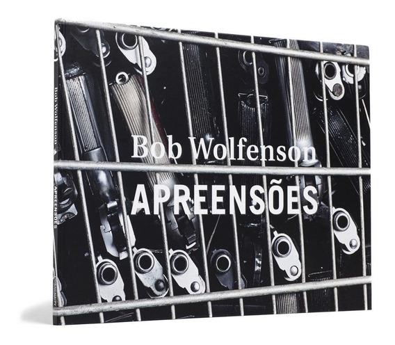 Apreensões Bob Wolfenson Fotografia Pronta Entrega - 10% Off