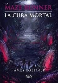 Libro; La Cura Mortal / Maze Runner 3 / James Dashner