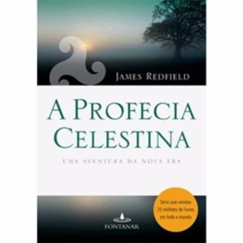 A Profecia Celestina - James Redfield - Edição Atual